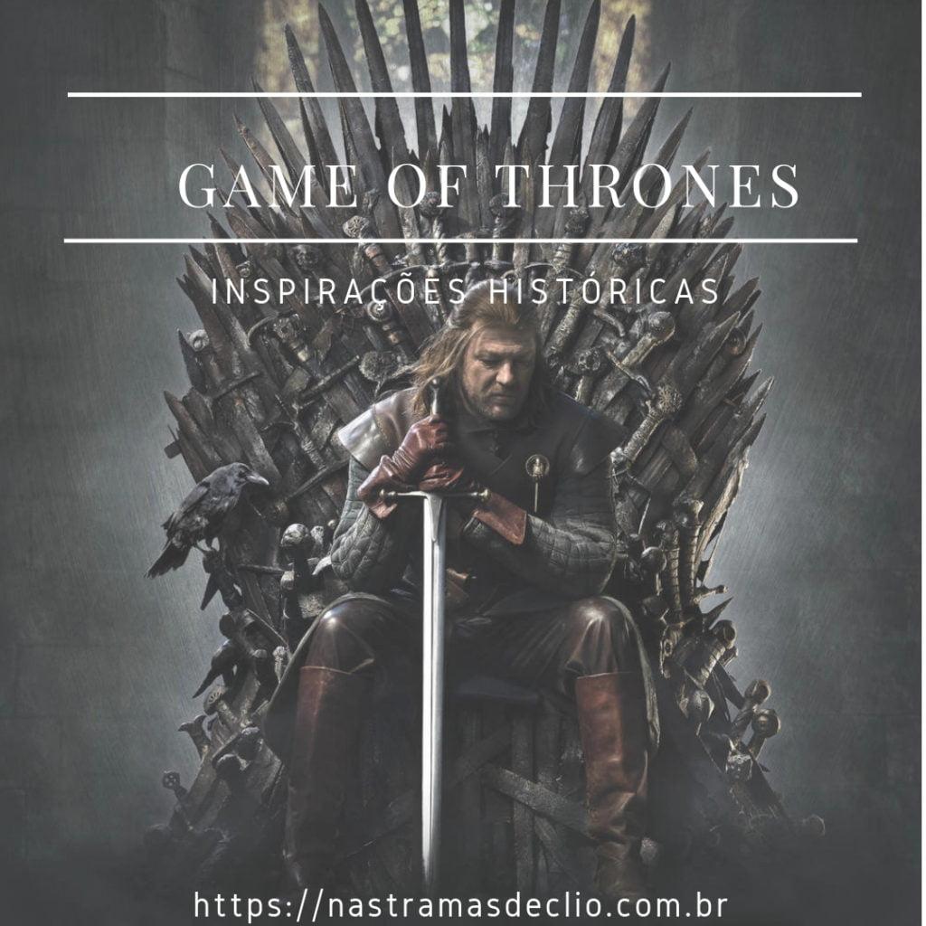 Post do instagram com o título da postagem: Game of Thrones- Inspiração Histórica.