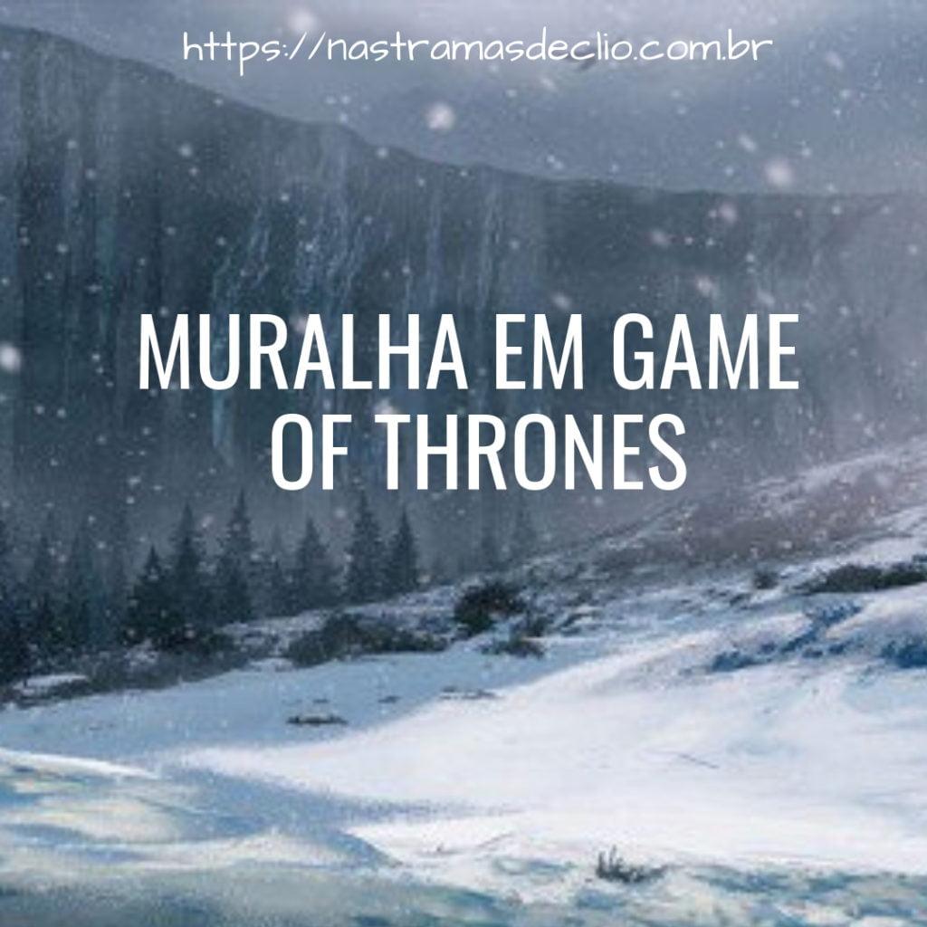 Post do Instagram com o título do texto: Muralha em Game of Thrones.
