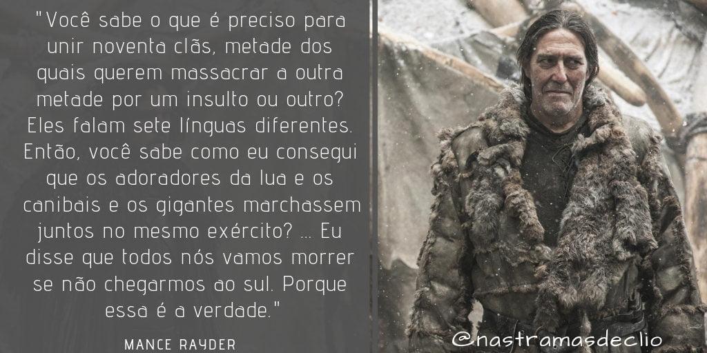 Frase do personagem Mance Rayder sobre o Povo Livre que vive além da Muralha.