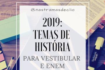 Post do Instagram com o título da publicação 2019: Temas de História para vestibular e enem.