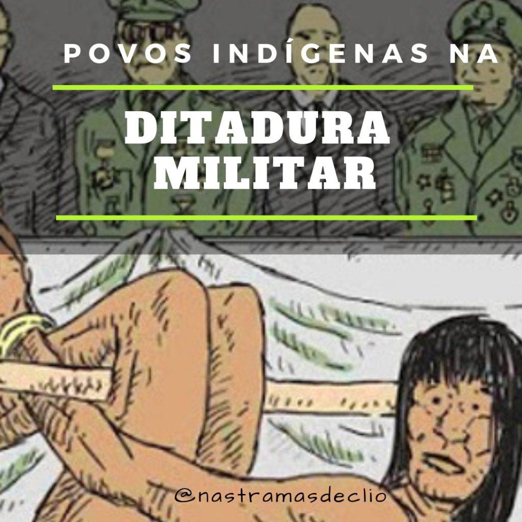 Post do Instagram sobre os povos indígenas durante a Ditadura Militar no Brasil.