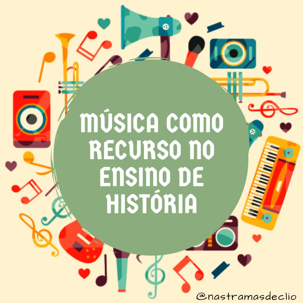 Post do instagram com o título da publicação: música como recurso no ensino de história