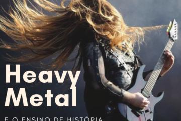 Post do Instagram com o título da postagem: Heavy Metal e o ensino de História.