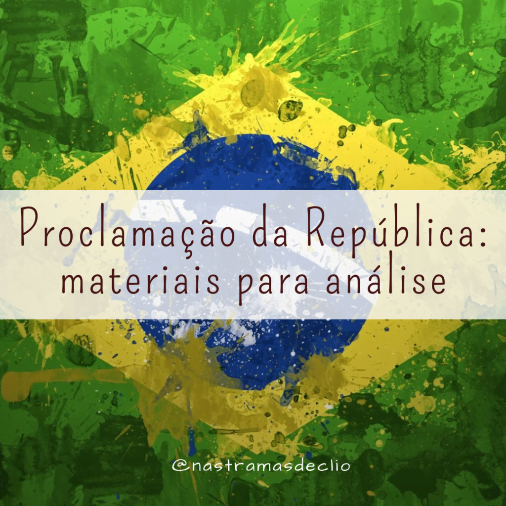 A Primeira Bandeira Do Brasil Republica proclamação da república: materiais para análise  nas