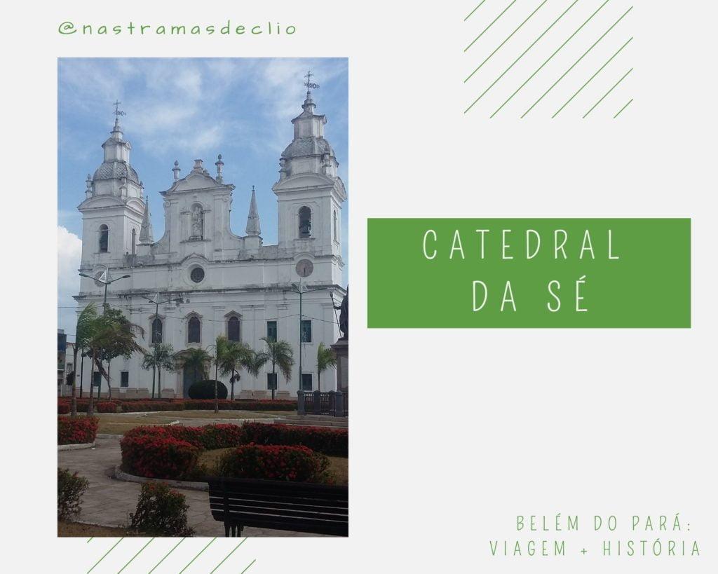 Imagem da Catedral da Sé em belém do Pará.