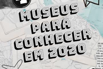 Post do instagram com imagem de mapa ao fundo e o título do texto: 4 museus para conhecer em 2020.