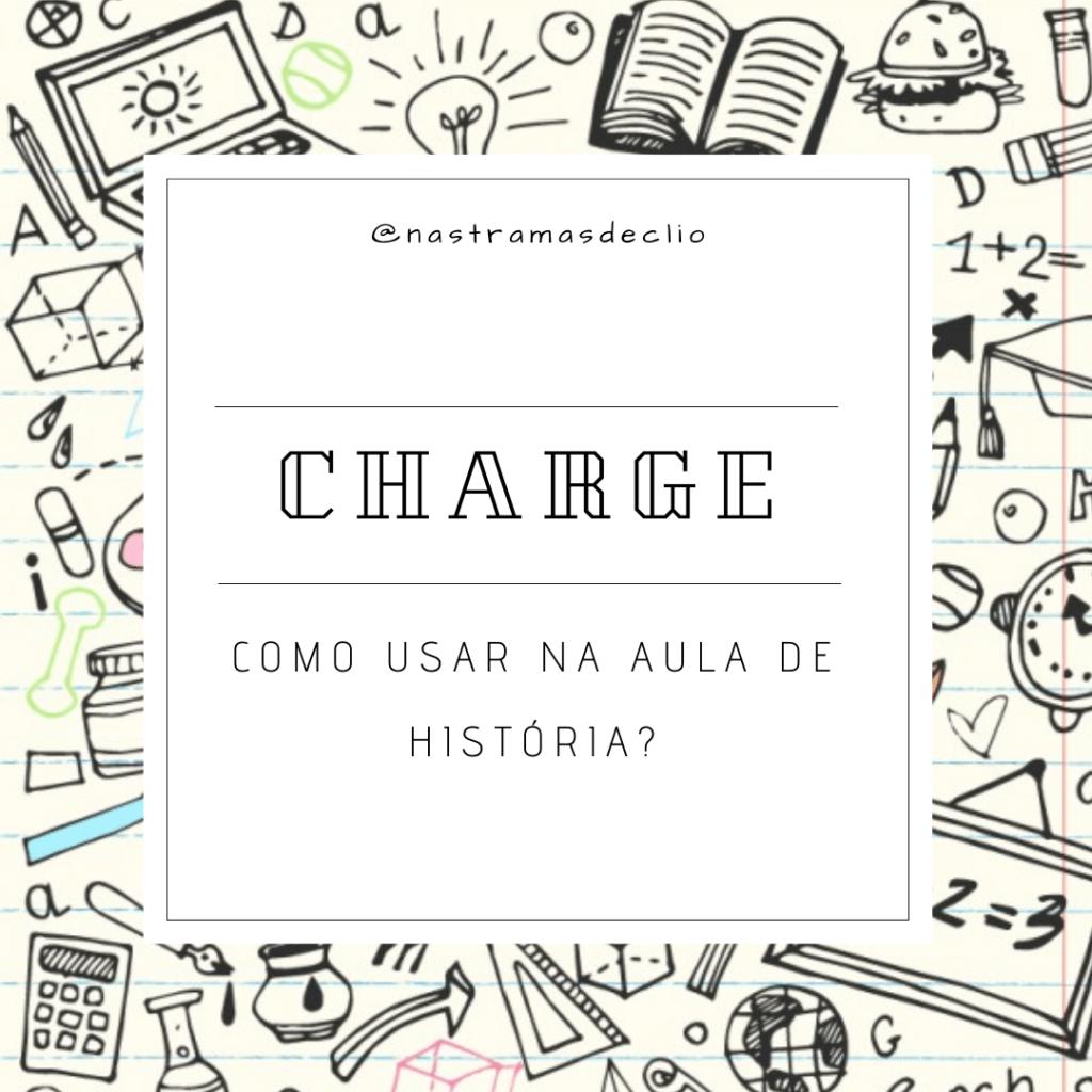 Post para o instagram com o título da publicação: Charge, como usar nas aulas de História?