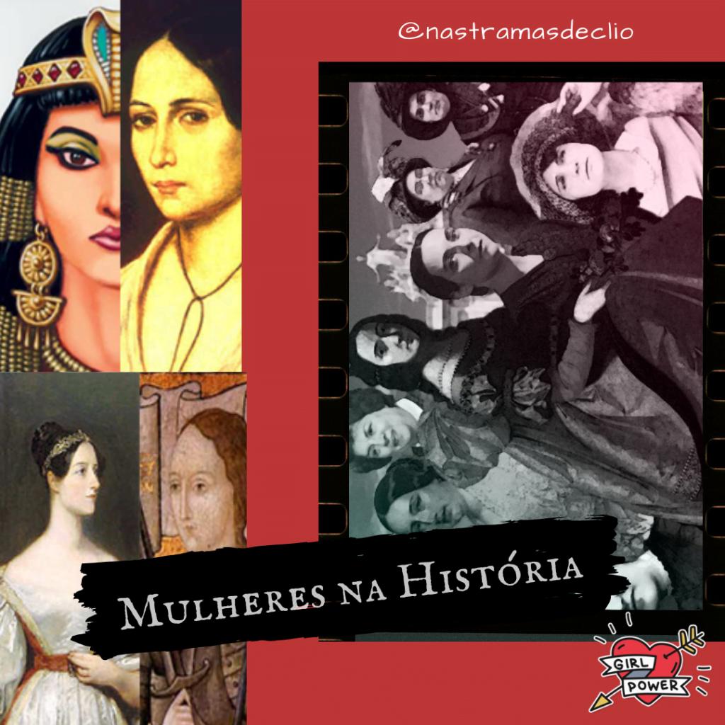 Post para o instagram com o título do texto: Mulheres na História.