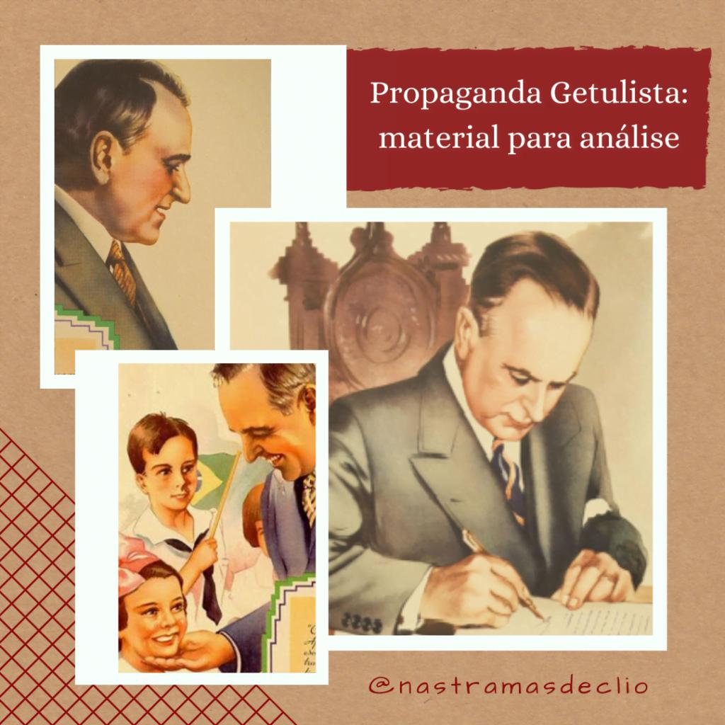 Montagem de imagens com desenhos de Getúlio Vargas, com o título da postagem: propaganda getulista.