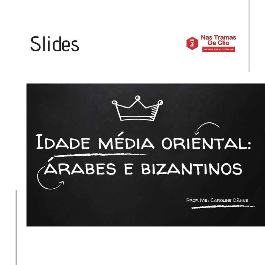 Post do Instagram com a capa dos slides com o título Idade Média Oriental.