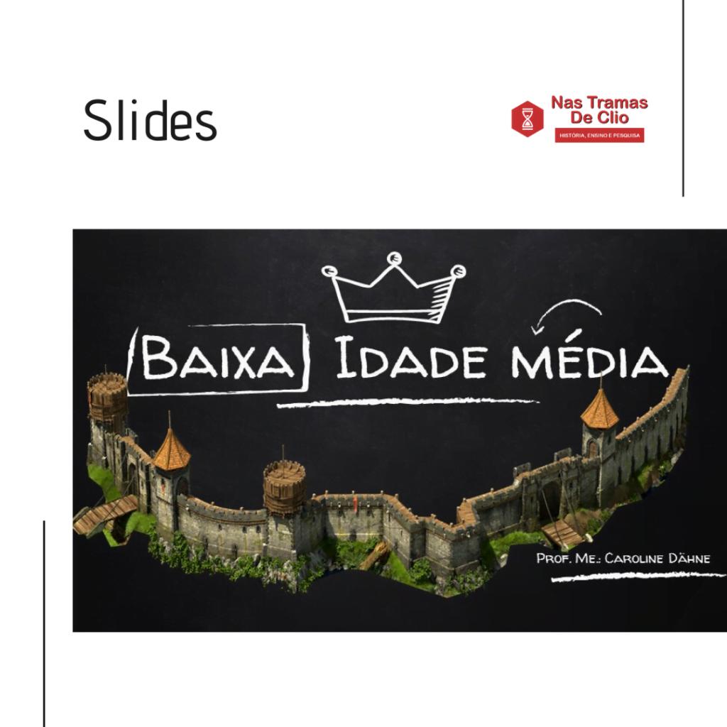 Imagem do instagram com a capa do slide sobre a Baixa Idade Média.