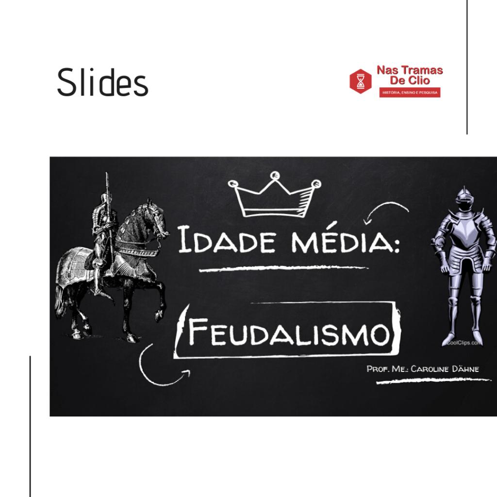 Imagem com a capa dos slides sobre Feudalismo.