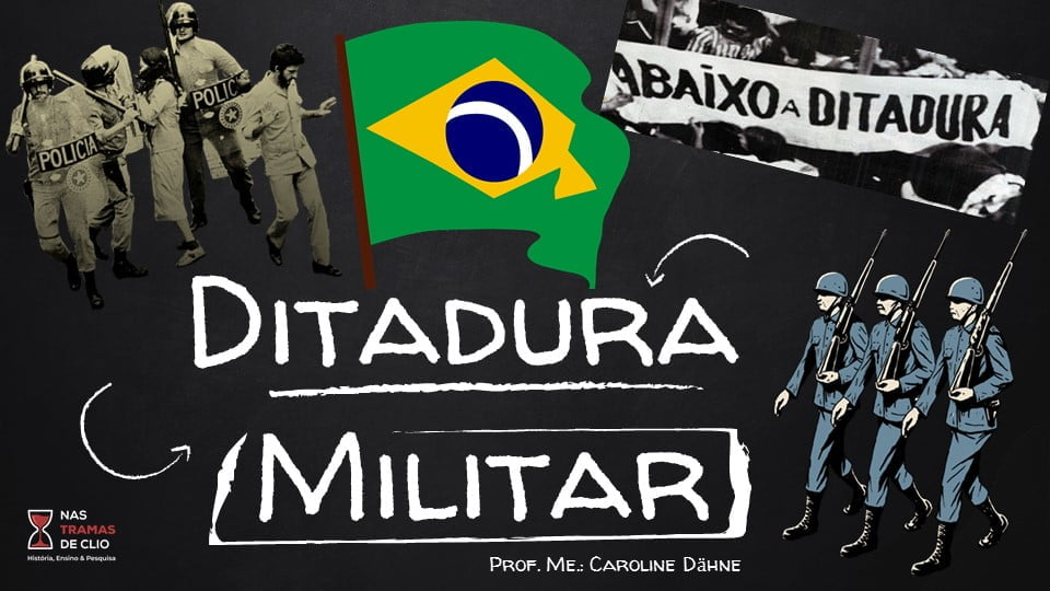 Imagem capa dos slides disponibilizados, com o título Ditadura Militar no Brasil.