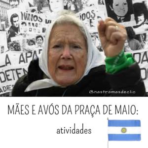 Postagem do instagram com o título do texto: Mães e Avós da Praça de Maio- atividades