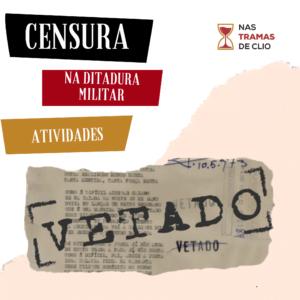 Imagem do Instagram com o título da publicação: Censura na Ditadura Militar- Atividades.