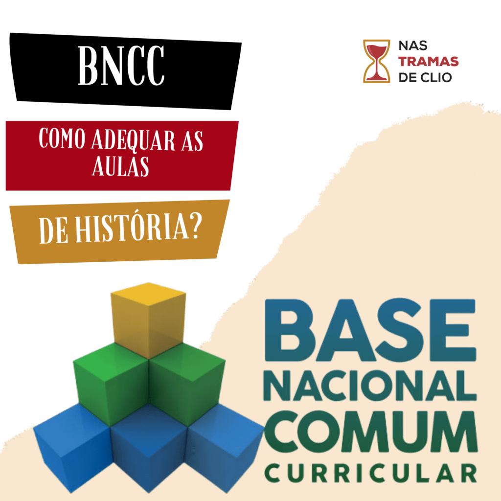 Post do Instagram com o Título do texto, BNCC: Como adequar as aulas de História.