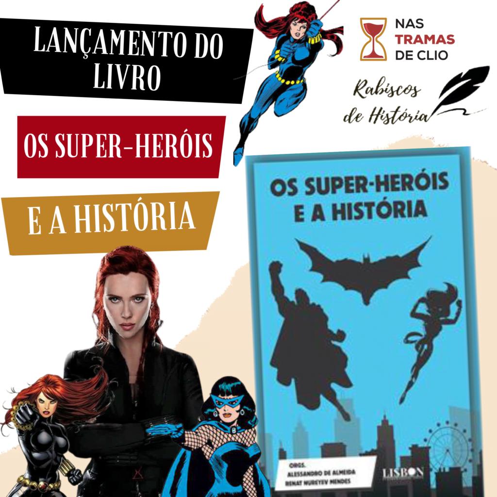 Post para o Instagram com o título do texto: Lançamento do Livro Os Super-Heróis e a História.