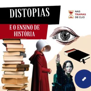 Postagem do instagram com o título do texto: Distopias e o Ensino de História.