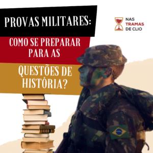 """Post para o Instagram com o título do texto: """"Provas Militares: como se preparar para as questões de História?"""""""